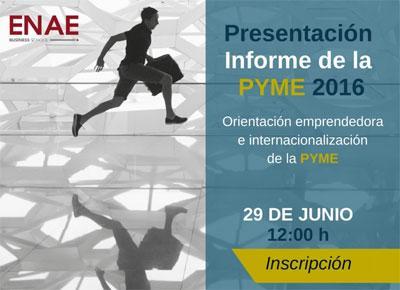 Informe PYME 2016: Orientación emprendedora e internacionalización de la PYME *