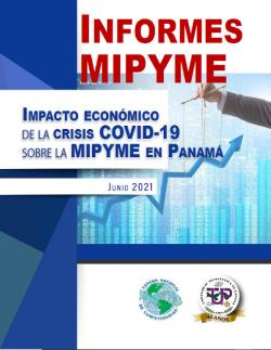 Informes MIPYME. Impacto Económico de la Crisis Covid-19 sobre la MIPYME en Panamá