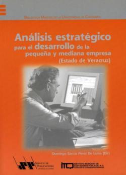 Análisis Estratégico para el Desarrollo de la Pequeña y Mediana Empresa. Estado de Veracruz (2004)