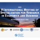 VI International Meeting of Specialization for Research in Economics and Business